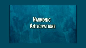 harmonic anticipations