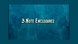 3 Note Enclosures