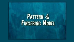 Pattern 4 Fingering Model